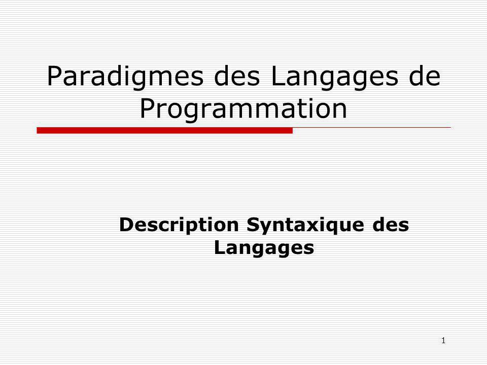 1 Paradigmes des Langages de Programmation Description Syntaxique des Langages