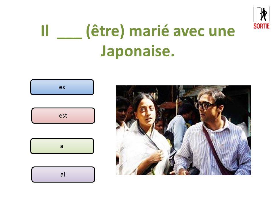 Il ___ (être) marié avec une Japonaise. es est a ai
