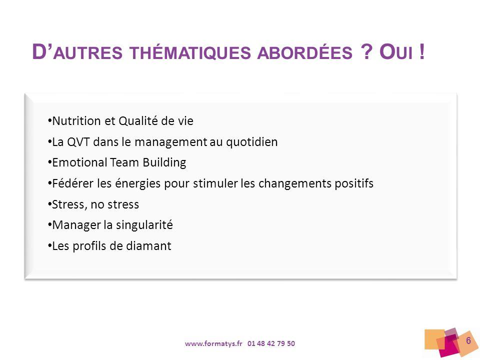 6 Nutrition et Qualité de vie La QVT dans le management au quotidien Emotional Team Building Fédérer les énergies pour stimuler les changements positi