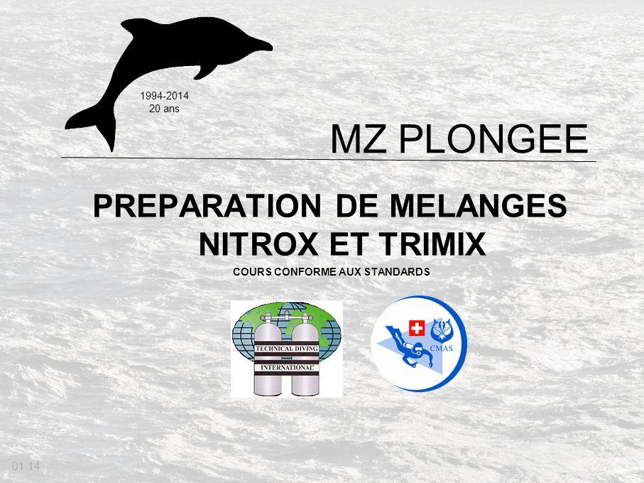 PREPARATION DE MELANGES NITROX ET TRIMIX COURS CONFORME AUX STANDARDS MZ PLONGEE 01.14 1994-2014 20 ans