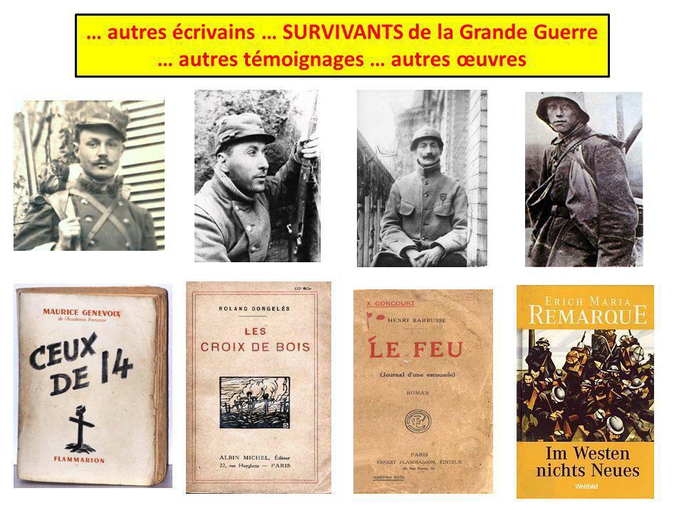 … autres écrivains … SURVIVANTS de la Grande Guerre … autres témoignages … autres œuvres