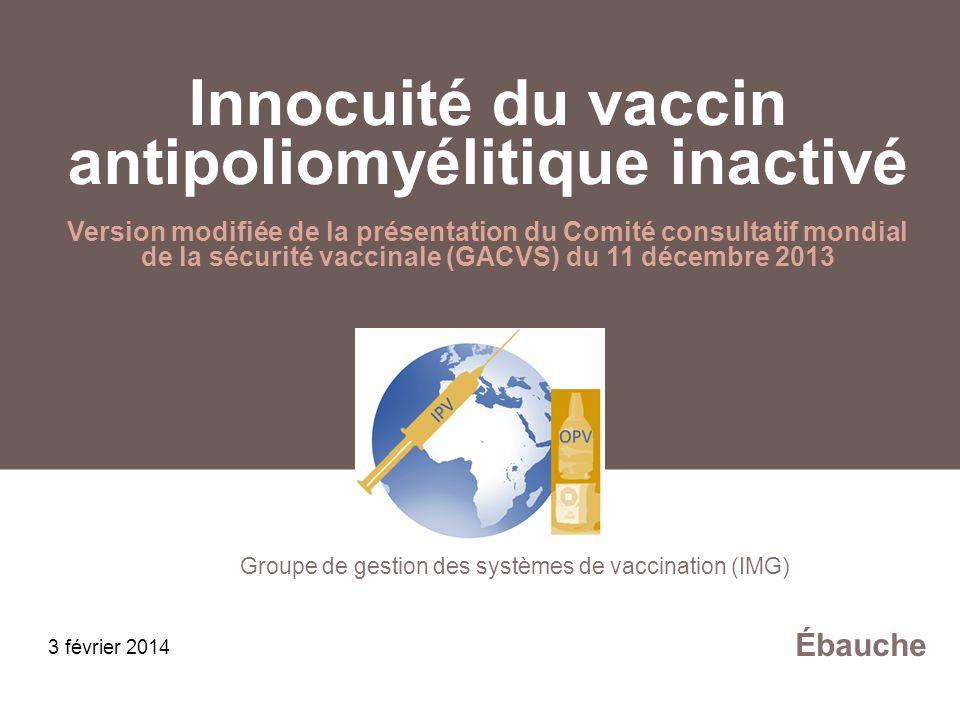 Innocuité du vaccin antipoliomyélitique inactivé Version modifiée de la présentation du Comité consultatif mondial de la sécurité vaccinale (GACVS) du