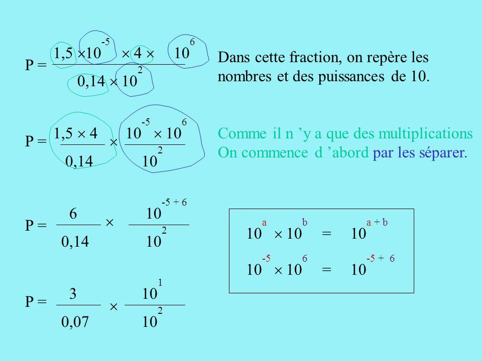 Dans cette fraction, on repère les nombres et des puissances de 10.
