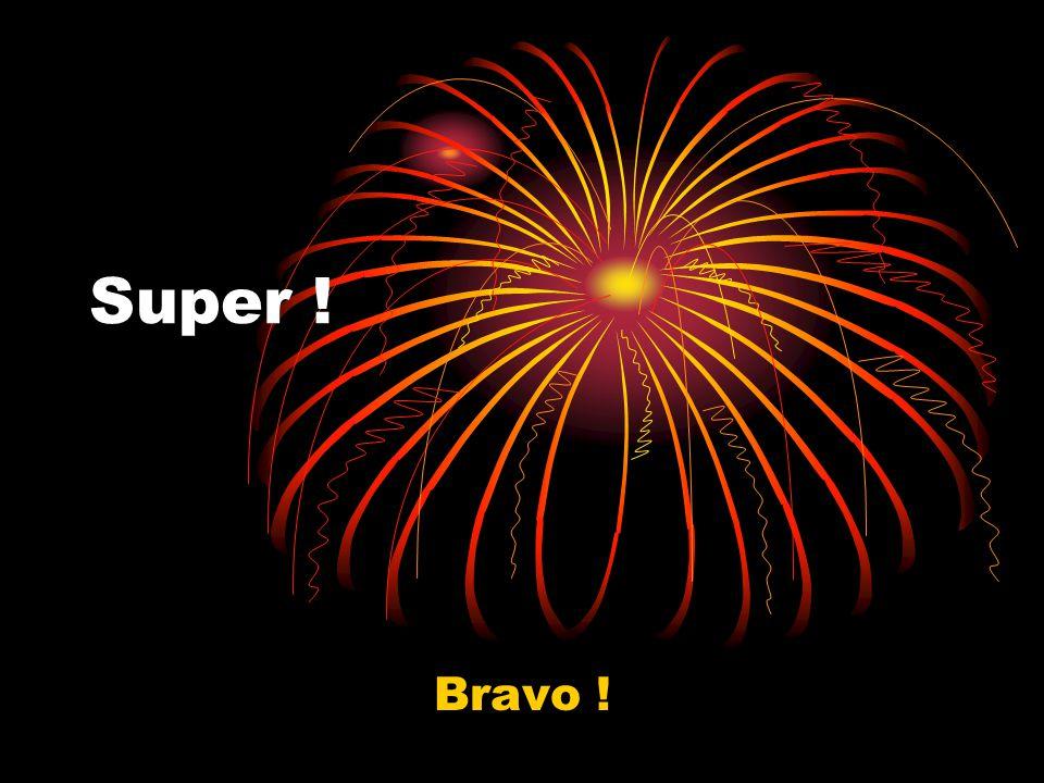 Super ! Bravo !