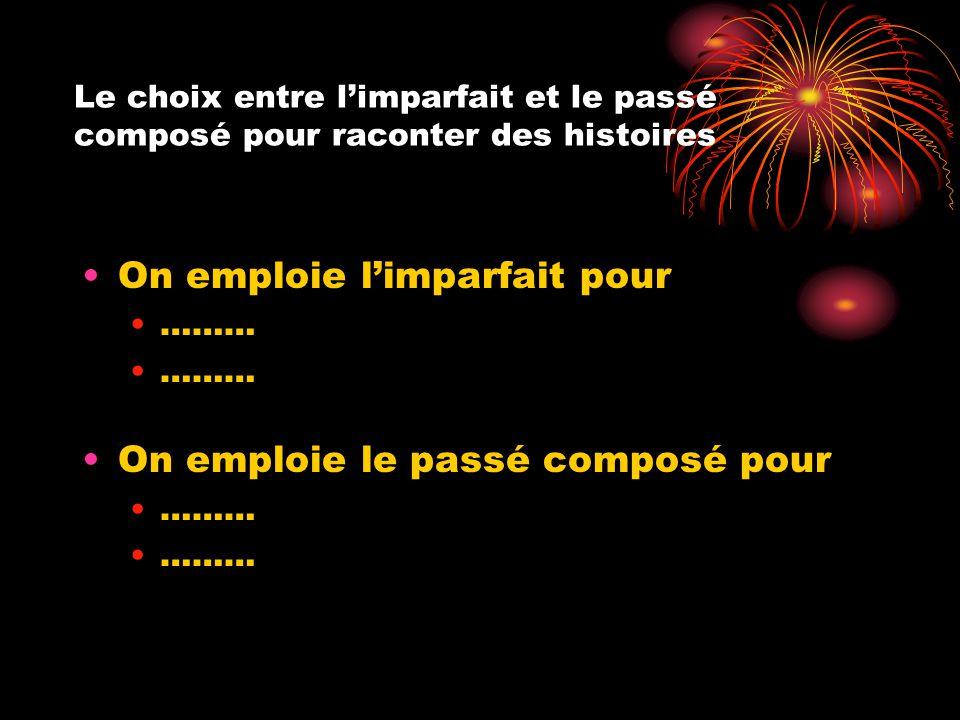 Racontez la petite histoire Mettez les verbes entre parenthèses au passé composé ou à l'imparfait Un Américain à Paris Je ___ (arriver) à Paris le 14 juillet.