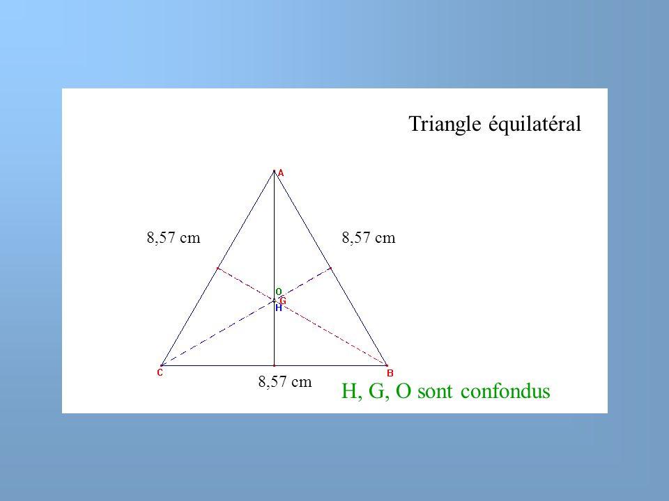 Triangle équilatéral 8,57 cm H, G, O sont confondus