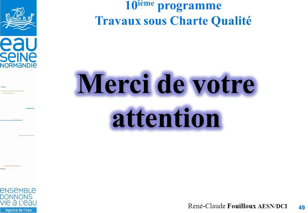 49 10 ième programme Travaux sous Charte Qualité René-Claude Fouilloux AESN/DCI