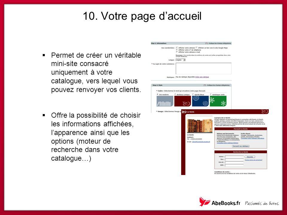  Permet de créer un véritable mini-site consacré uniquement à votre catalogue, vers lequel vous pouvez renvoyer vos clients.  Offre la possibilité d