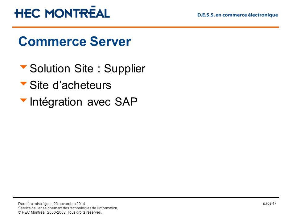 page 47 Dernière mise à jour: 23 novembre 2014 Service de l enseignement des technologies de l information, © HEC Montréal, 2000-2003.