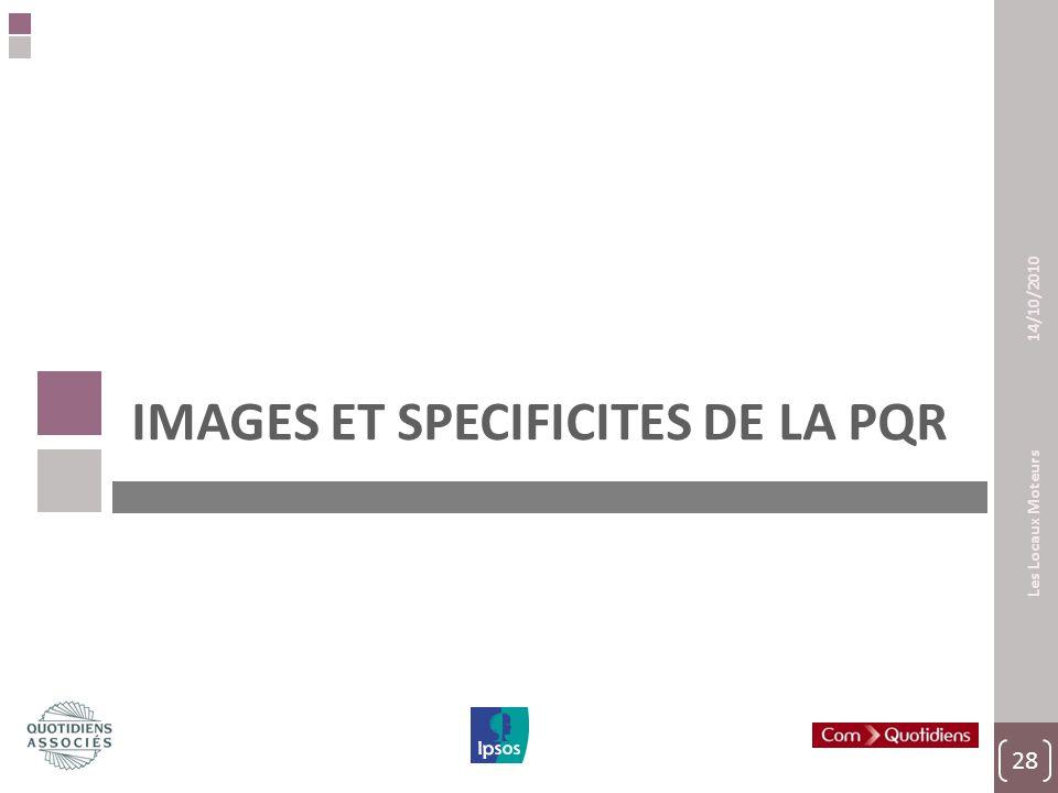 28 Les Locaux Moteurs 14/10/2010 IMAGES ET SPECIFICITES DE LA PQR