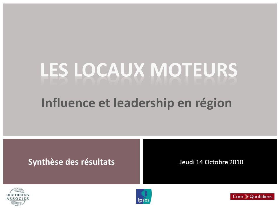 Influence et leadership en région Synthèse des résultats Jeudi 14 Octobre 2010