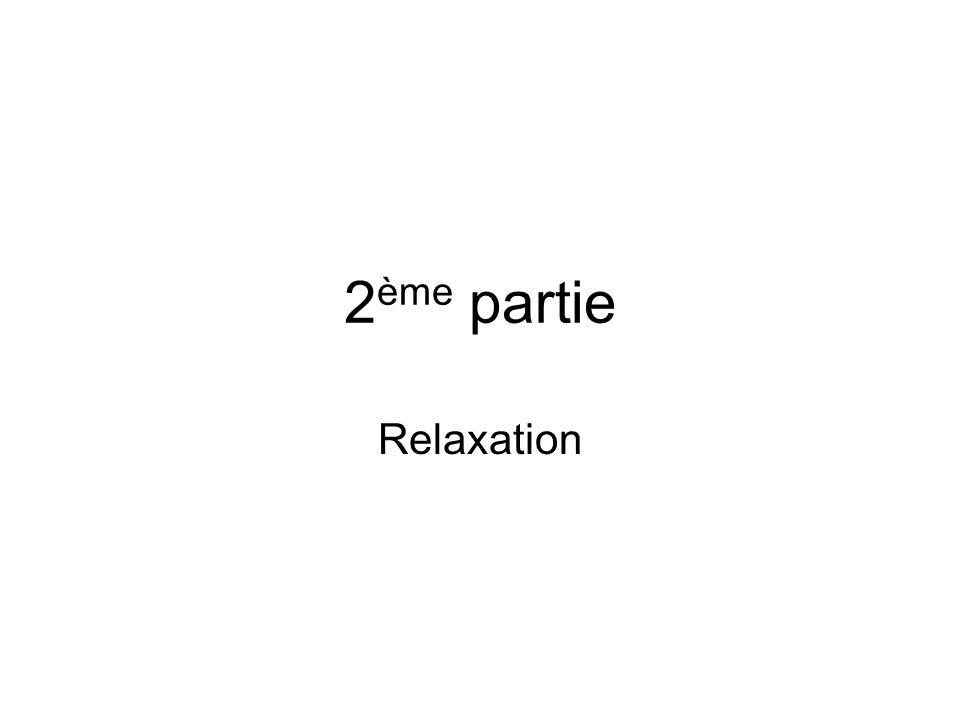2 ème partie Relaxation