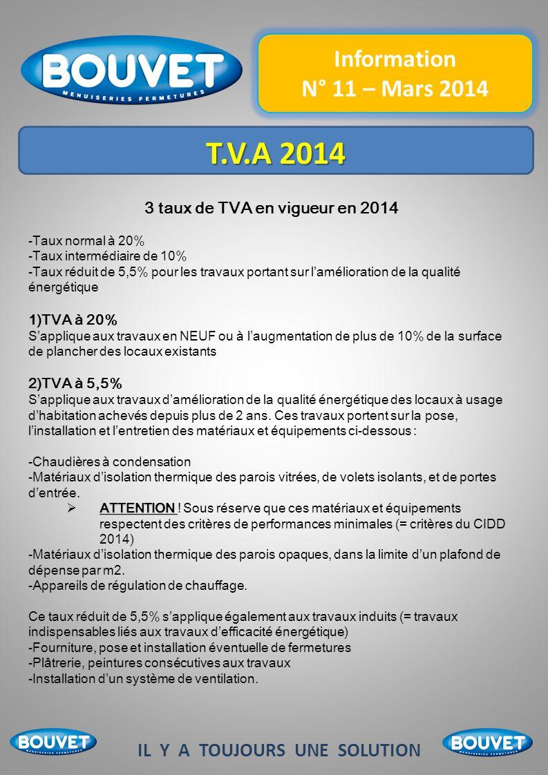 Information N° 11 – Mars 2014 IL Y A TOUJOURS UNE SOLUTION T.V.A 2014 3 taux de TVA en vigueur en 2014 - Taux normal à 20% - Taux intermédiaire de 10%