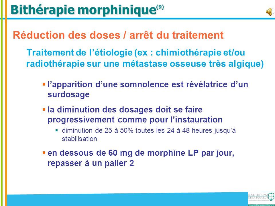 Bithérapie morphinique (9) Réduction des doses / arrêt du traitement Traitement de l'étiologie (ex : chimiothérapie et/ou radiothérapie sur une métast