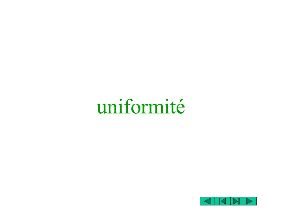 uniformité