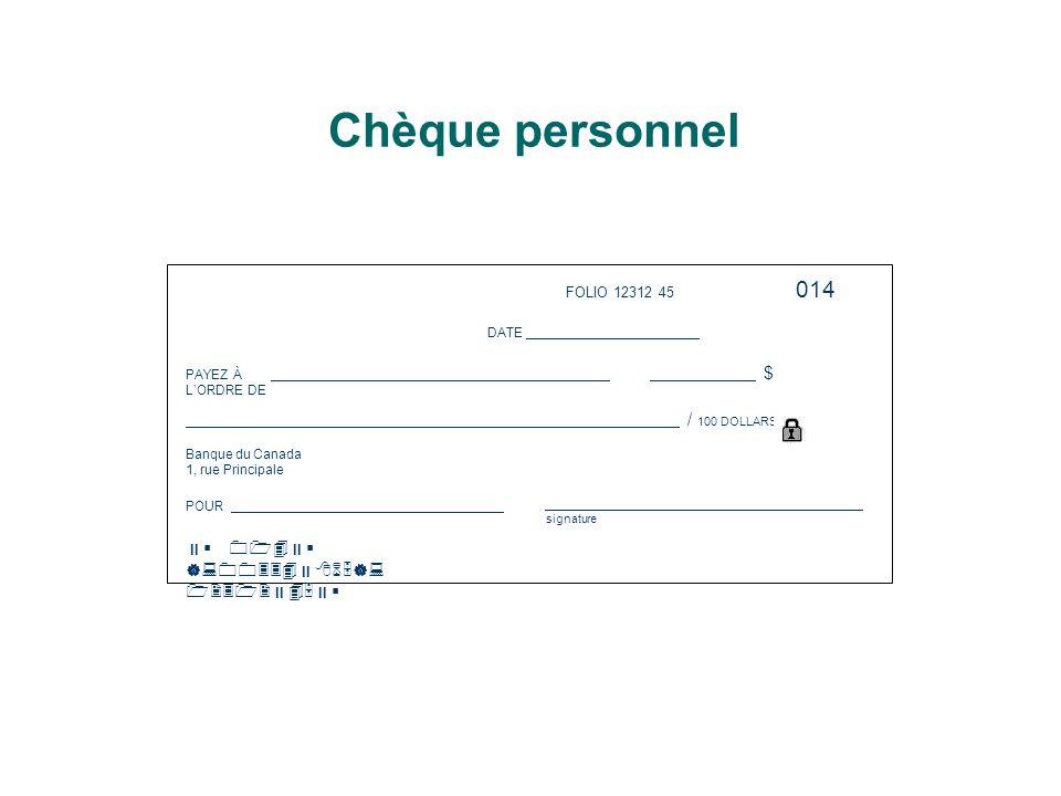 014 FOLIO 12312 45 DATE PAYEZ À L'ORDRE DE $ / 100 DOLLARS Banque du Canada 1, rue Principale POUR signature   014   |:00334  865|: 12312  45 