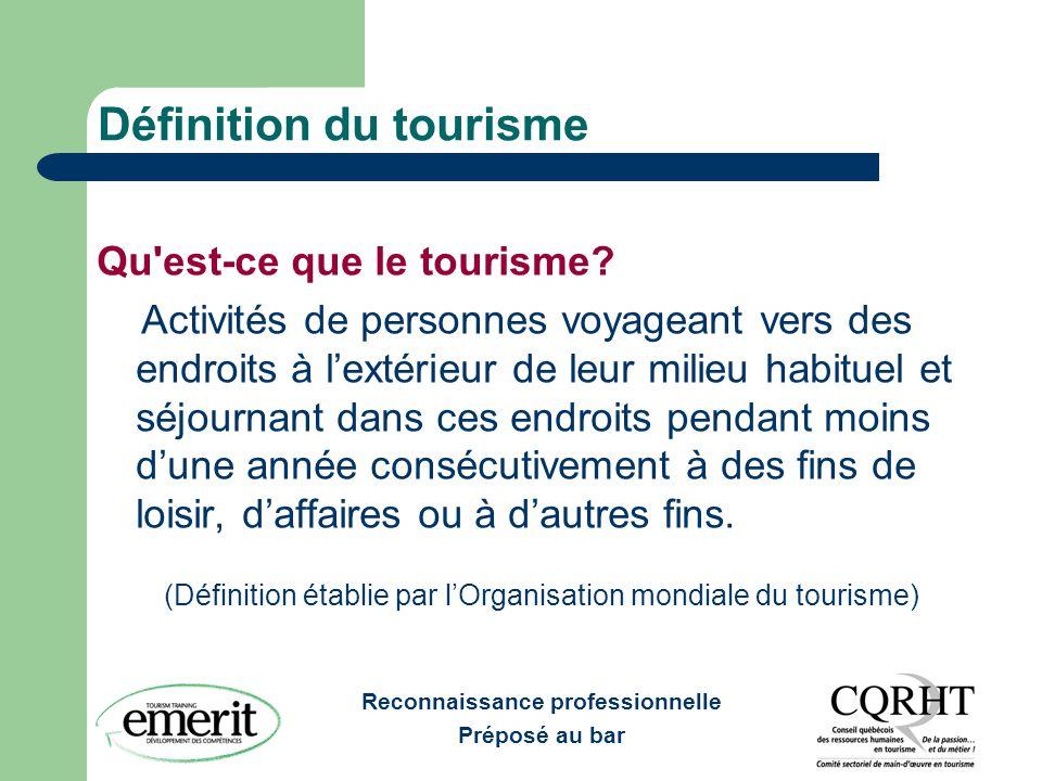 Reconnaissance professionnelle Préposé au bar Définition du tourisme Qu'est-ce que le tourisme? Activités de personnes voyageant vers des endroits à l