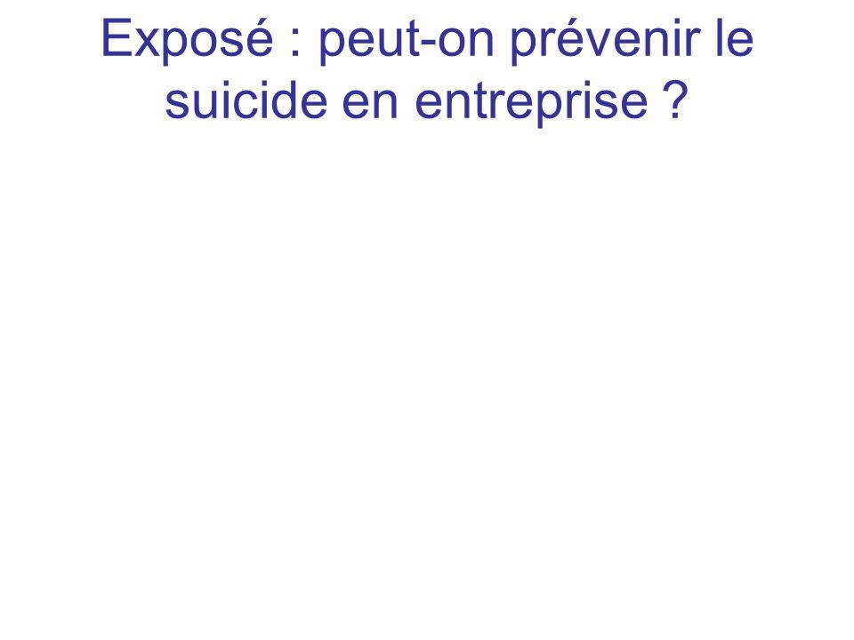 Exposé : peut-on prévenir le suicide en entreprise ?