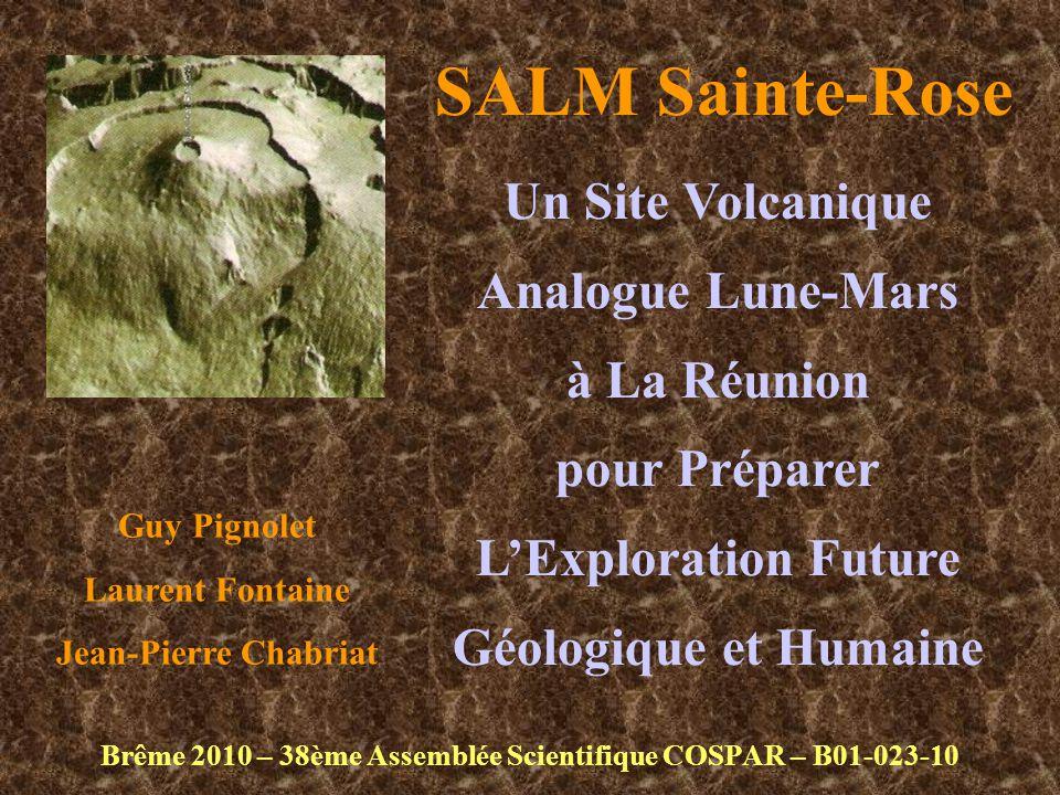 SALM Sainte-Rose Brême 2010 – 38ème Assemblée Scientifique COSPAR – B01-023-10 Un Site Volcanique Analogue Lune-Mars à La Réunion pour Préparer L'Expl