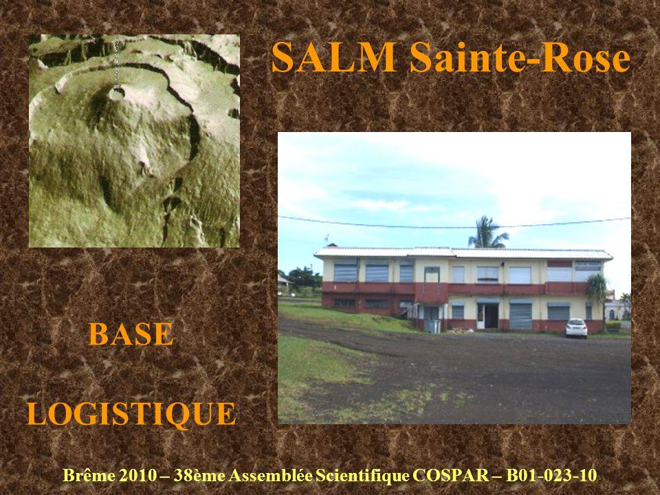 SALM Sainte-Rose Brême 2010 – 38ème Assemblée Scientifique COSPAR – B01-023-10 BASE LOGISTIQUE