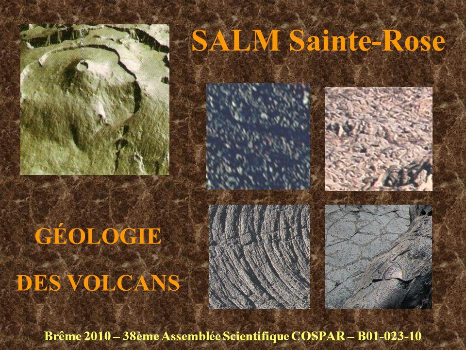 SALM Sainte-Rose Brême 2010 – 38ème Assemblée Scientifique COSPAR – B01-023-10 GÉOLOGIE DES VOLCANS