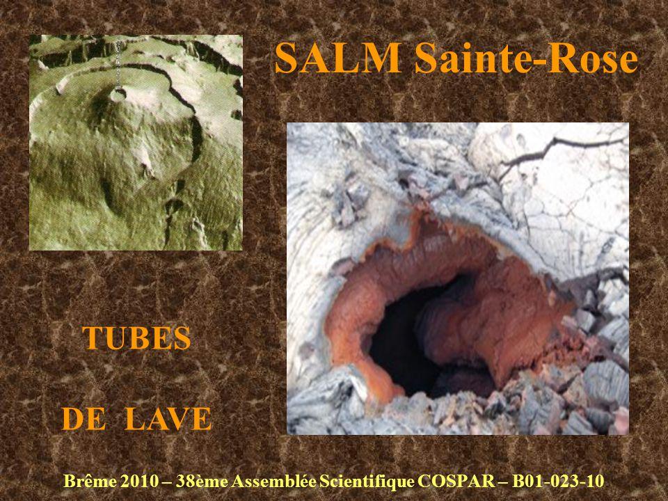 SALM Sainte-Rose Brême 2010 – 38ème Assemblée Scientifique COSPAR – B01-023-10 TUBES DE LAVE
