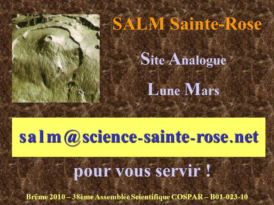 SALM Sainte-Rose Brême 2010 – 38ème Assemblée Scientifique COSPAR – B01-023-10 S ite A nalogue L une M ars s alm@science - sainte - rose.