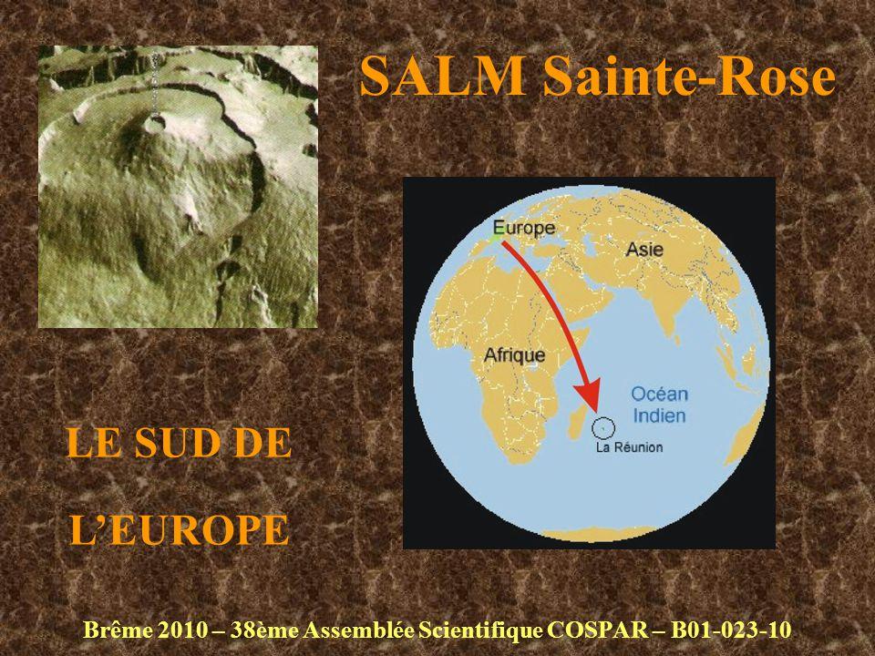 SALM Sainte-Rose Brême 2010 – 38ème Assemblée Scientifique COSPAR – B01-023-10 LE SUD DE L'EUROPE