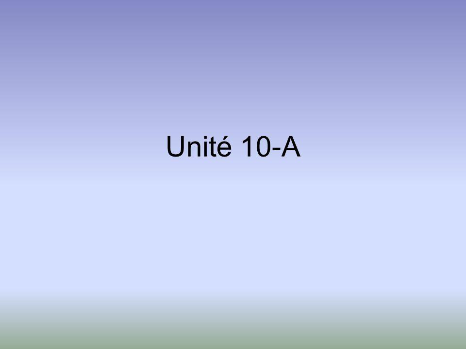 Unité 10-A