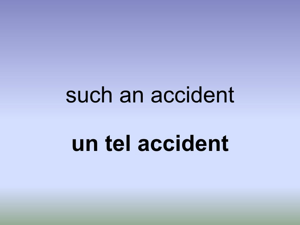 such an accident un tel accident