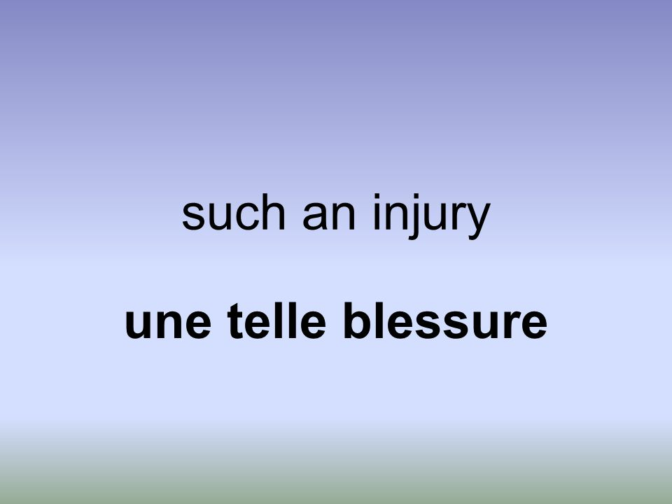 such an injury une telle blessure
