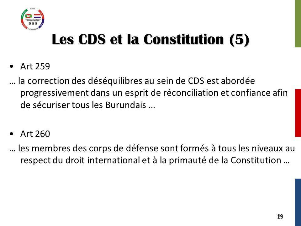19 Les CDS et la Constitution (5) Art 259 … la correction des déséquilibres au sein de CDS est abordée progressivement dans un esprit de réconciliatio