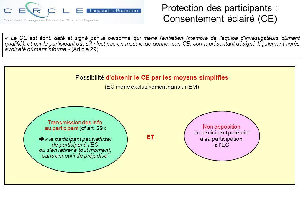Protection des participants : Consentement éclairé (CE) « Le CE est écrit, daté et signé par la personne qui mène l'entretien (membre de l'équipe d'in