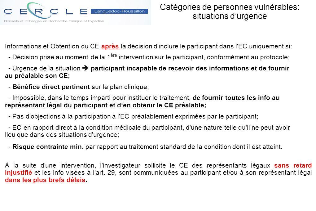 Informations et Obtention du CE après la décision d'inclure le participant dans l'EC uniquement si: - Décision prise au moment de la 1 ère interventio