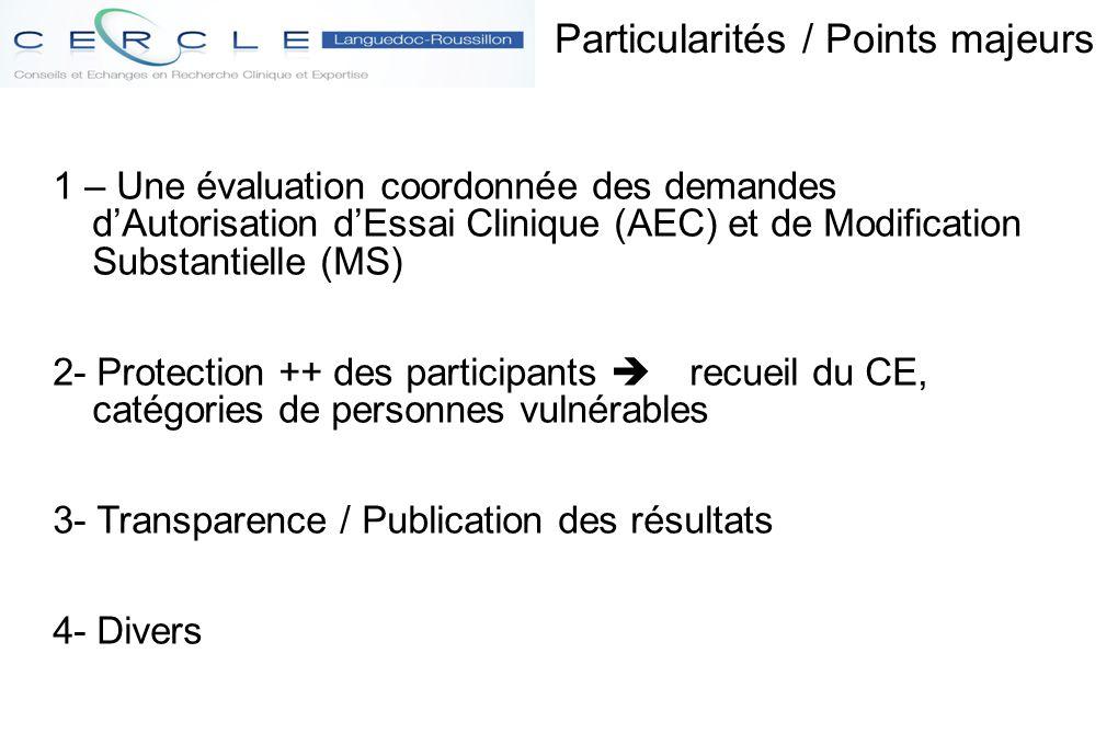 Particularités / Points majeurs 1 – Une évaluation coordonnée des demandes d'Autorisation d'Essai Clinique (AEC) et de Modification Substantielle (MS)