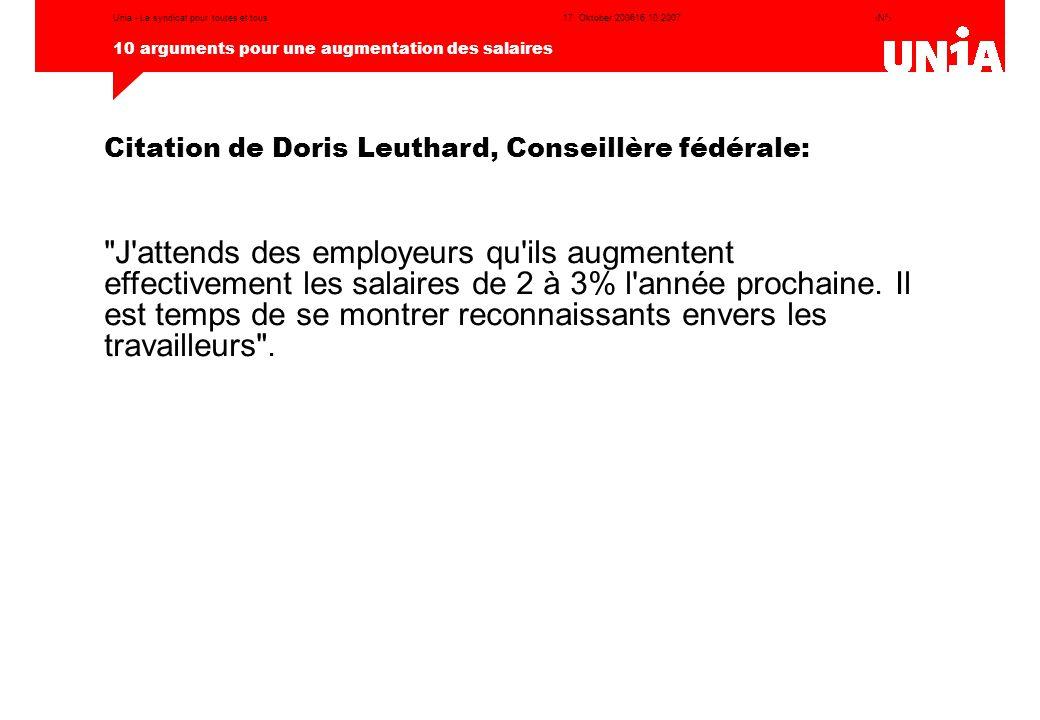 ‹N°› 10 arguments pour une augmentation des salaires 17. Oktober 200616.10.2007Unia - Le syndicat pour toutes et tous Citation de Doris Leuthard, Cons