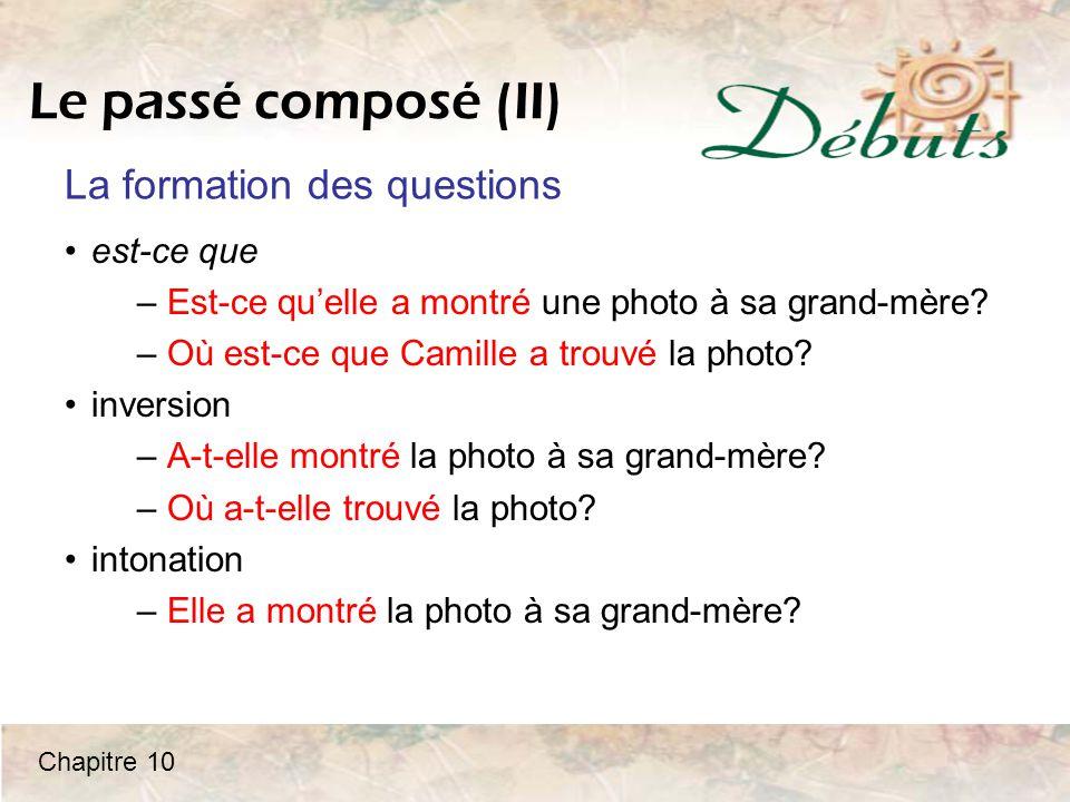Le passé composé (II) est-ce que – Est-ce qu'elle a montré une photo à sa grand-mère? – Où est-ce que Camille a trouvé la photo? inversion – A-t-elle