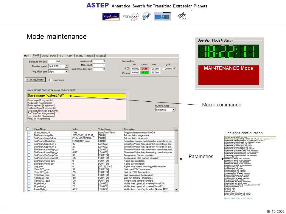 Mode maintenance ASTEP Antarctica Search for Transiting Extrasolar Planets 19-10-2009 Macro commande Paramètres Fichier de configuration