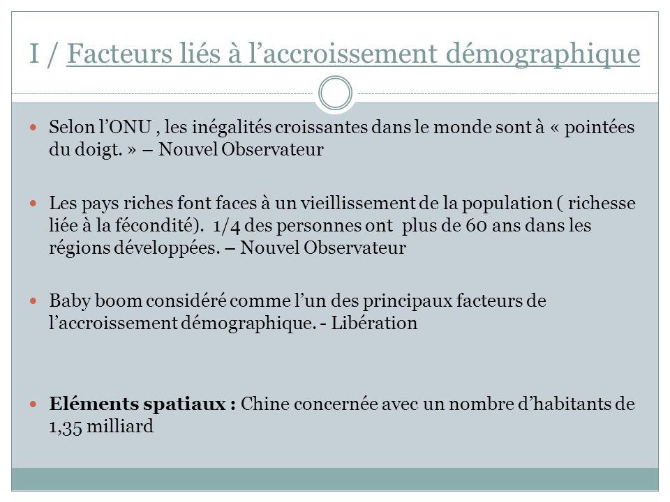 I / Facteurs liés à l'accroissement démographique Selon l'ONU, les inégalités croissantes dans le monde sont à « pointées du doigt. » – Nouvel Observa