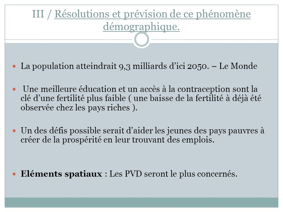 Conclusion L'accroissement démographique, a plusieurs conséquences.