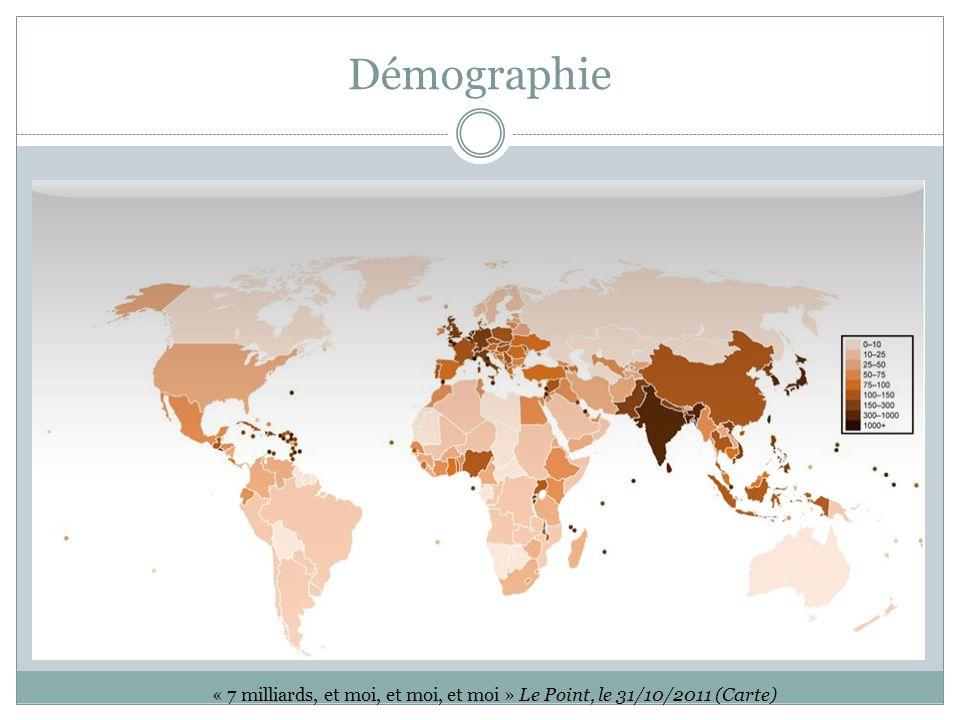 Démographie « 7 milliards, et moi, et moi, et moi » Le Point, le 31/10/2011 (Carte)