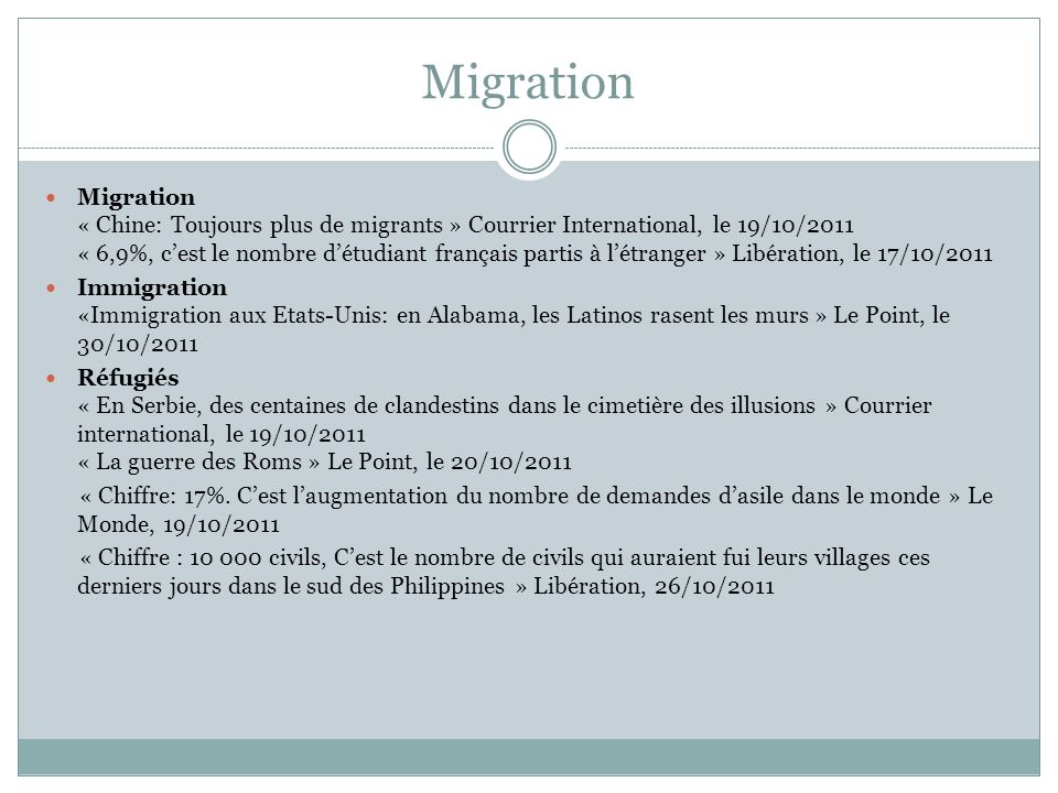Migration Migration « Chine: Toujours plus de migrants » Courrier International, le 19/10/2011 « 6,9%, c'est le nombre d'étudiant français partis à l'