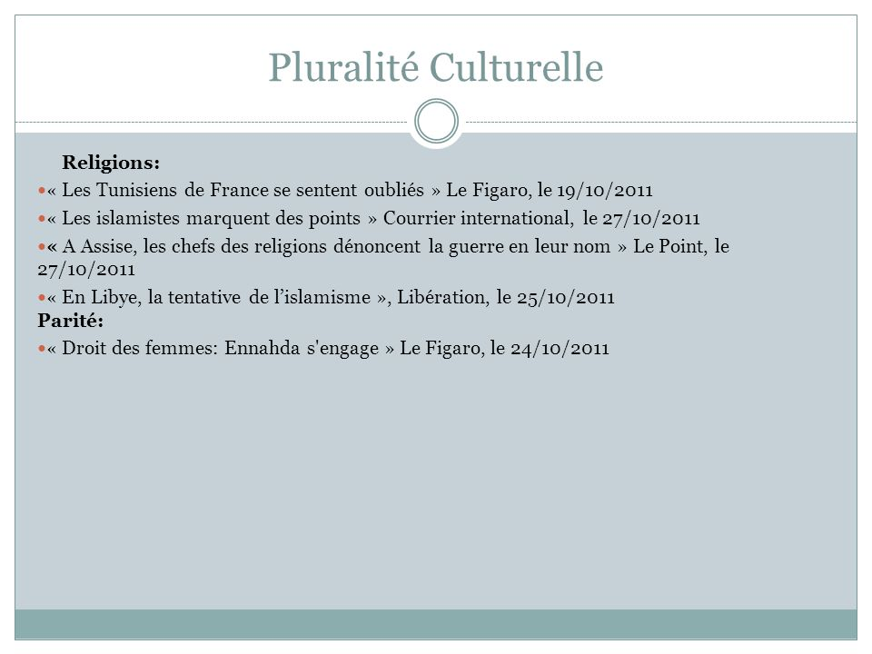 Pluralité Culturelle Religions: « Les Tunisiens de France se sentent oubliés » Le Figaro, le 19/10/2011 « Les islamistes marquent des points » Courrie