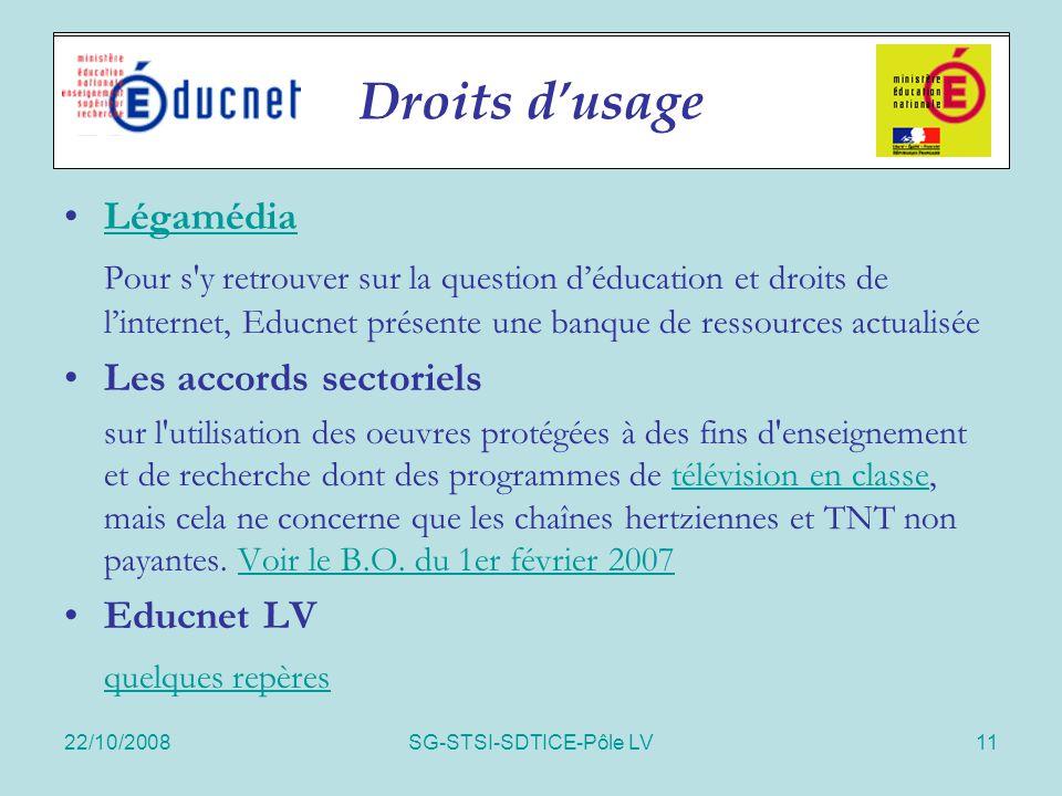 22/10/2008SG-STSI-SDTICE-Pôle LV11 Enquêtes nationales Légamédia Pour s'y retrouver sur la question d'éducation et droits de l'internet, Educnet prése