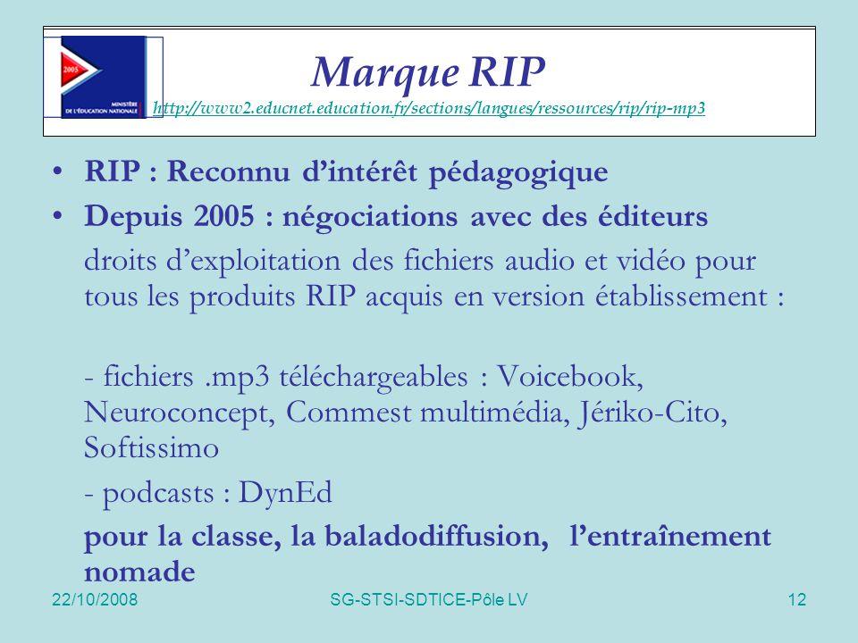 22/10/2008SG-STSI-SDTICE-Pôle LV12 Marque RIP RIP : Reconnu d'intérêt pédagogique Depuis 2005 : négociations avec des éditeurs droits d'exploitation d