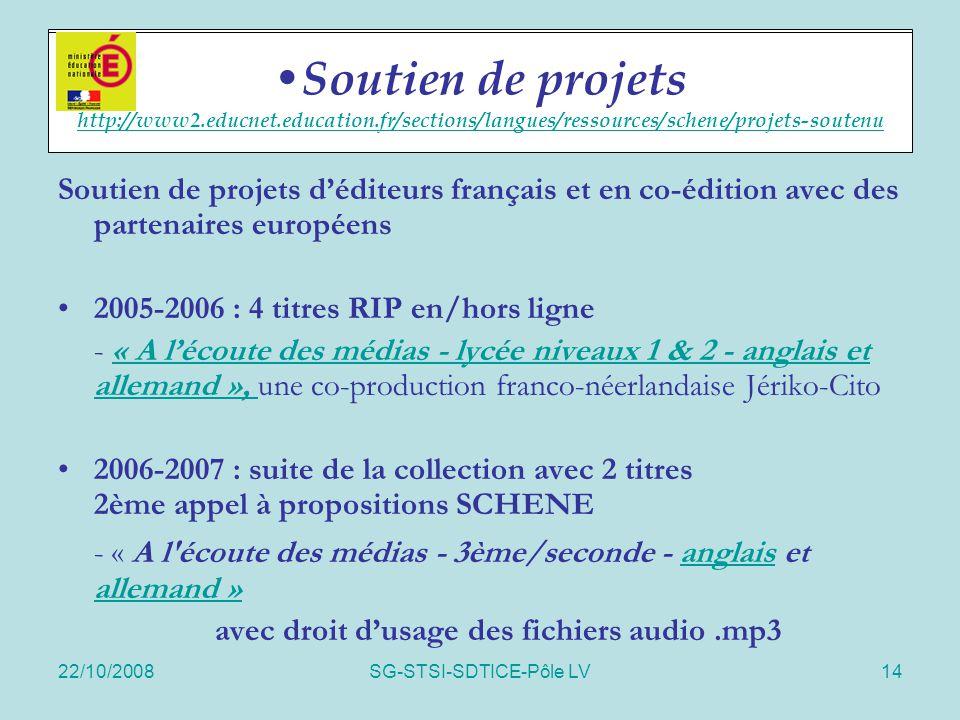 22/10/2008SG-STSI-SDTICE-Pôle LV14 Soutien de projets Soutien de projets d'éditeurs français et en co-édition avec des partenaires européens 2005-2006