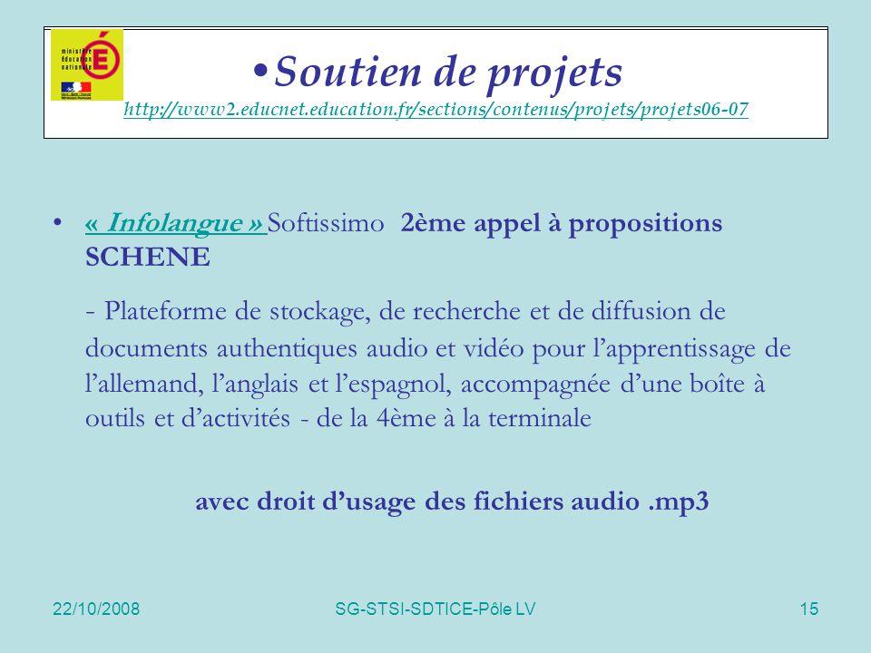 22/10/2008SG-STSI-SDTICE-Pôle LV15 Soutien de projets « Infolangue » Softissimo 2ème appel à propositions SCHENE« Infolangue » - Plateforme de stockag