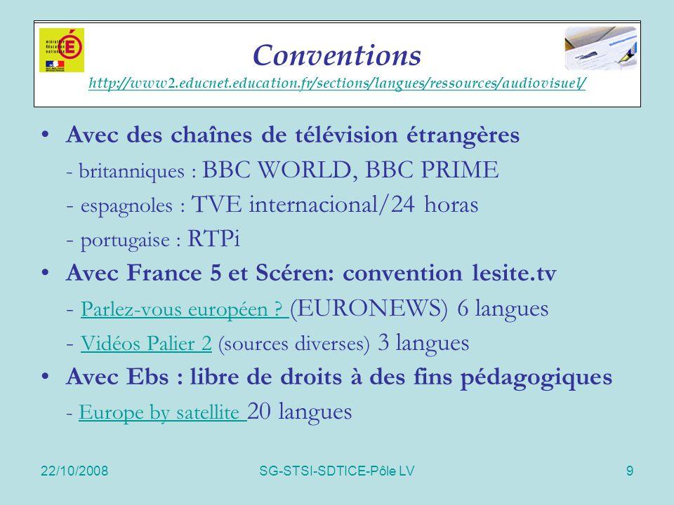 22/10/2008SG-STSI-SDTICE-Pôle LV9 Accords cadres Avec des chaînes de télévision étrangères - britanniques : BBC WORLD, BBC PRIME - espagnoles : TVE in