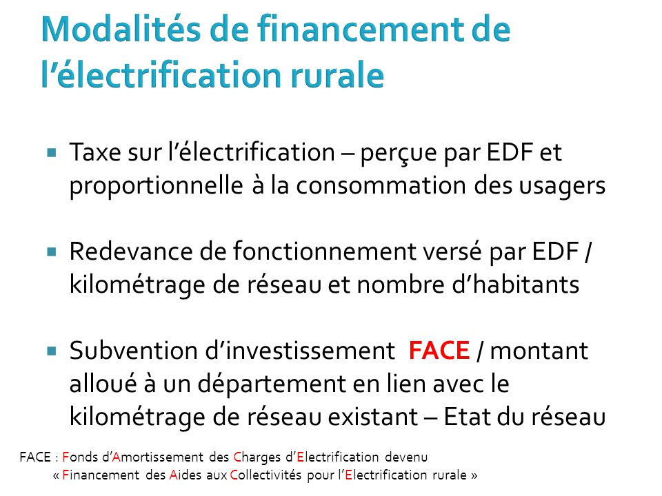  Taxe sur l'électrification – perçue par EDF et proportionnelle à la consommation des usagers  Redevance de fonctionnement versé par EDF / kilométra