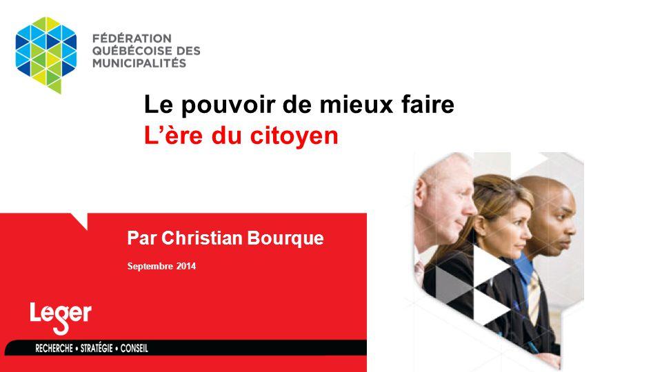 Par Christian Bourque Septembre 2014 Le pouvoir de mieux faire L'ère du citoyen